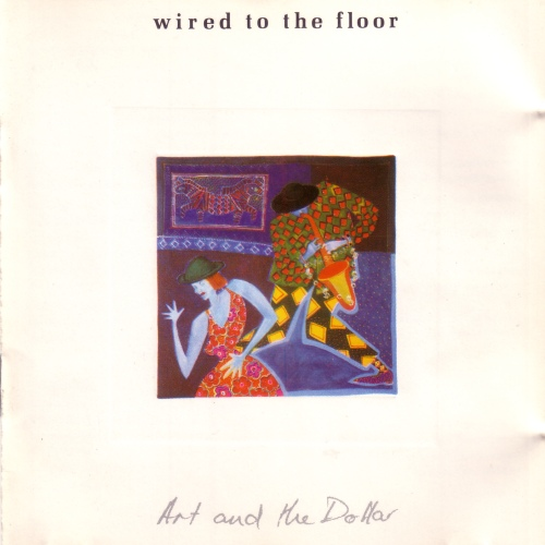 Wired To The Floor - Art And The Dollar